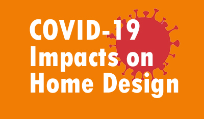 Longterm affets of COVID-19 on custom home design